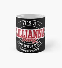It's a LILLIANNA Thing You Wouldn't Understand T-Shirt & Merchandise Classic Mug