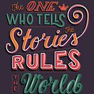 The one who tells the stories rules the world, hand lettering typography modern poster design, vector illustration by BlueLela
