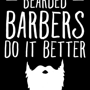 Bearded barbers do it better - Funny Barber by alexmichel