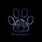 Remeber Who You Are Paw Print by purelifephotoss