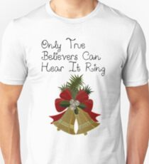 Only True Believers Can Hear It Ring Unisex T-Shirt