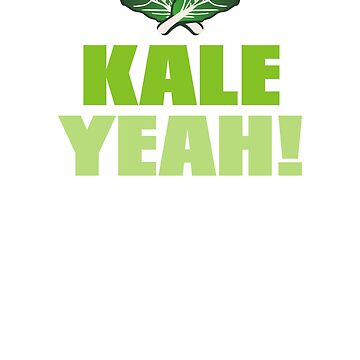 Kale Yeah I'm Vegan by dncreations