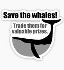 Save the whales! Trade them for valuable prizes. Sticker
