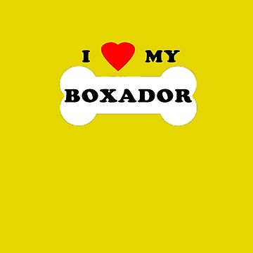 I Love My Boxador by theboonation