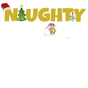 Womens Womens Funny and Pretty NAUGHTY Christmas Design by Dibble-Dabble