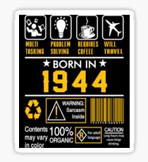 Birthday Gift Ideas - Born In 1944 Sticker