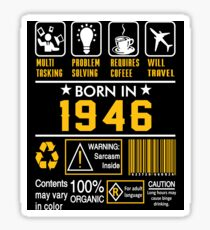 Birthday Gift Ideas - Born In 1946 Sticker