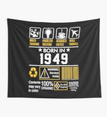 Birthday Gift Ideas - Born In 1949 Wall Tapestry