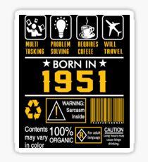 Birthday Gift Ideas - Born In 1951 Sticker