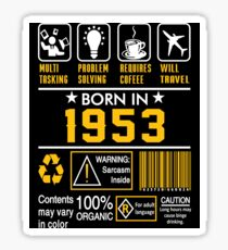 Birthday Gift Ideas - Born In 1953 Sticker