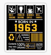Birthday Gift Ideas - Born In 1963 Sticker