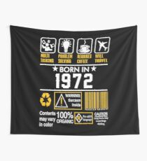Birthday Gift Ideas - Born In 1972 Wall Tapestry
