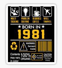 Birthday Gift Ideas - Born In 1981 Sticker