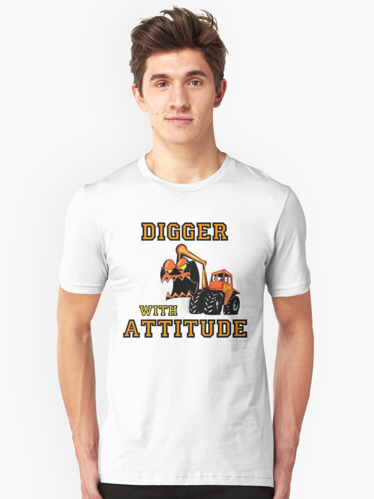 Digger With Attitude, Funny Unisex T-Shirt Front