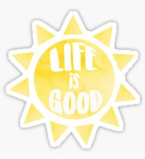 Life Is Good Sticker