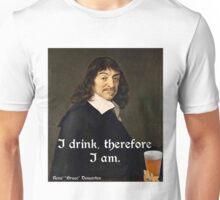 I Drink Therefore I Am - DesCartes - The Philosophers' Song Unisex T-Shirt