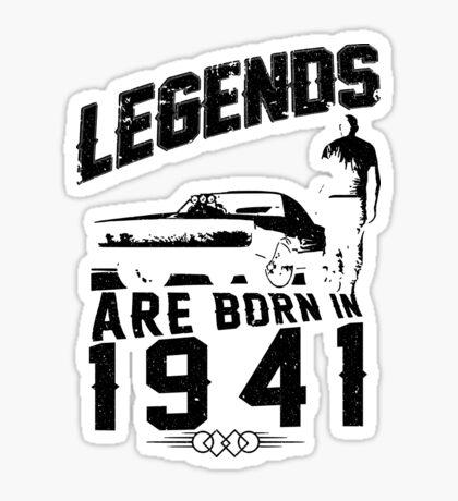 Legends Are Born In 1941 Sticker