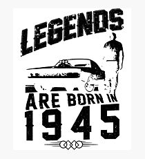 Legends Are Born In 1945 Photographic Print