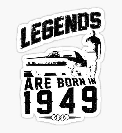 Legends Are Born In 1949 Sticker