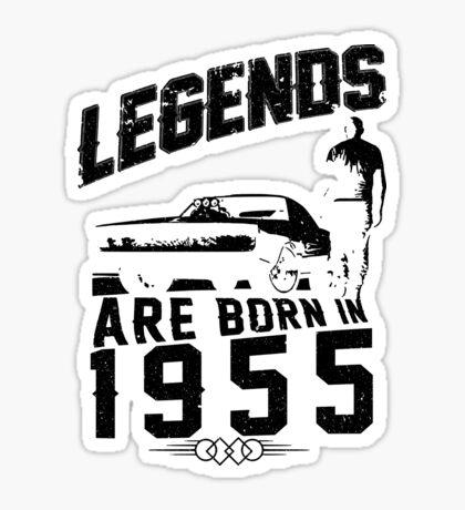 Legends Are Born In 1955 Sticker