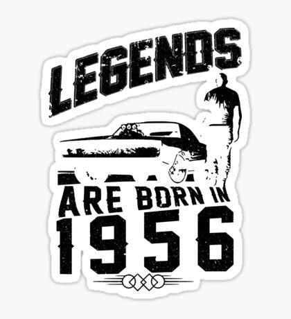 Legends Are Born In 1956 Sticker