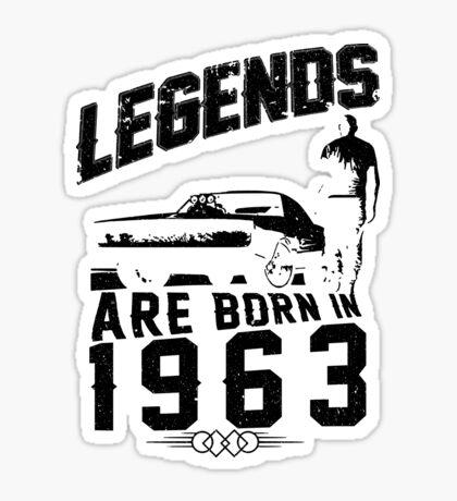 Legends Are Born In 1963 Sticker