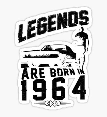 Legends Are Born In 1964 Sticker