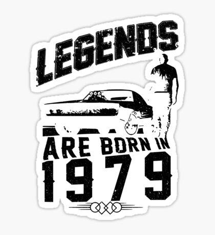 Legends Are Born In 1979 Sticker