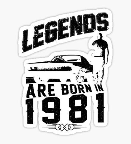 Legends Are Born In 1981 Sticker
