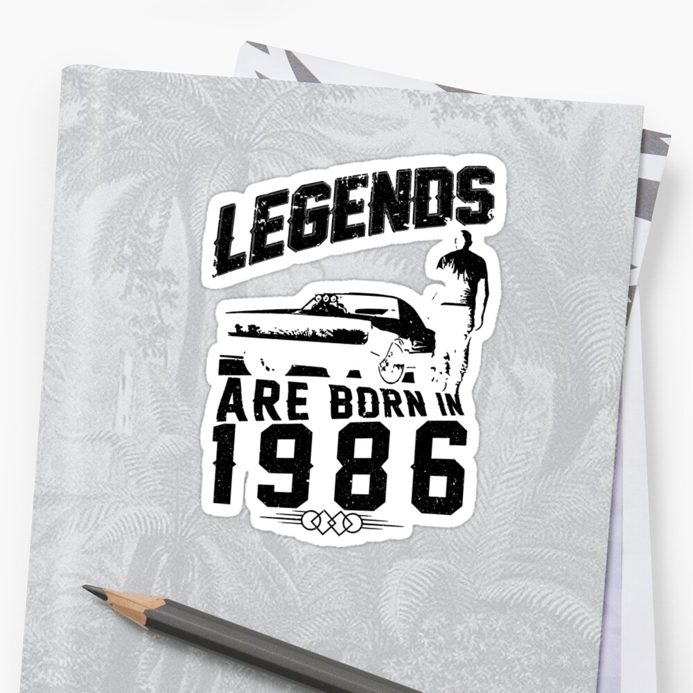 Legends Are Born In 1986 Sticker