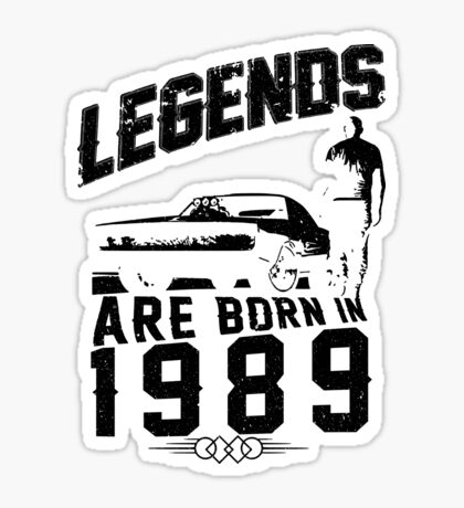 Legends Are Born In 1989 Sticker