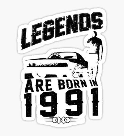 Legends Are Born In 1991 Sticker