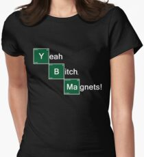 Yeah Bitch Magnets! Women's Fitted T-Shirt