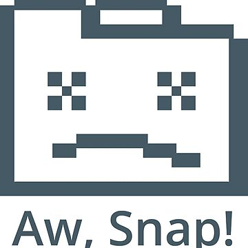 Aw, Snap! by icdeadpixels