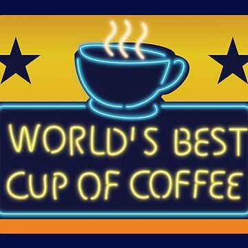Worlds Best Cup of Coffee by Kelly-Ferguson