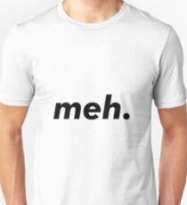 meh. - meme Unisex T-Shirt