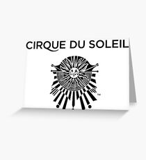 Cirque du Soleil Black and White emblem With Words  Greeting Card