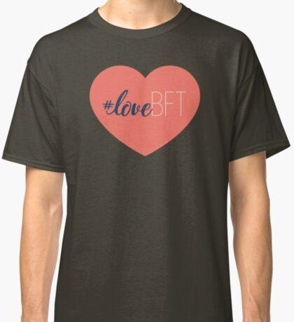 #LoveBFT Classic T-Shirt