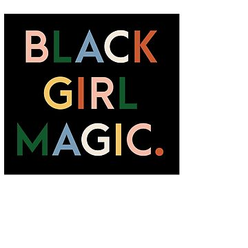 Black Girl Magic Modern Print by rosalynnllc