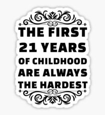 21st Birthday Shirt | 21 Years Old | First 21 Years Funny Tee Sticker