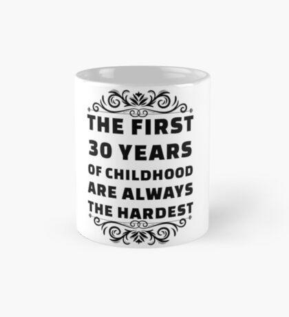 30th Birthday Shirt   30 Years Old   First 30 Years Funny Tee Mug