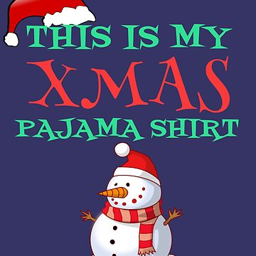 This Is My Xmas Pajama Shirt Funny Cartoon Snowman Gift For Christmas Lovers by Klimentina