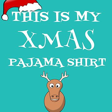 This Is My Xmas Pajama Shirt Funny Cartoon Deer Gift For Christmas Lovers by Klimentina