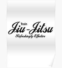 Train Jiu Jitsu - Refreshingly Effective Poster