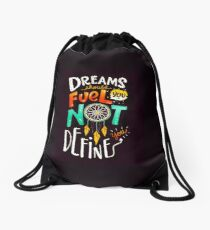 Dreams Should Fuel You Not Define You Drawstring Bag
