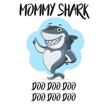 Mommy Shark T-Shirt- do do do by sparksey