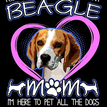 Beagle Mom  Dog Lover Funny Pet All The Dogs Gifts by vince58
