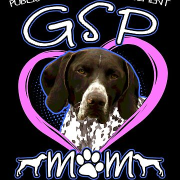 German Shorthaired Pointer Mom Dog Lover Funny Pet All The Dogs  by vince58
