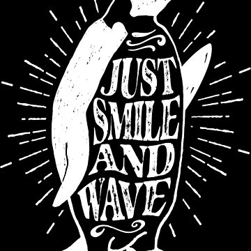 Just Smile And Wave Cute Penguin Funny Quote by LarkDesigns