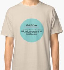 CHILDFREE DEFINITION Classic T-Shirt